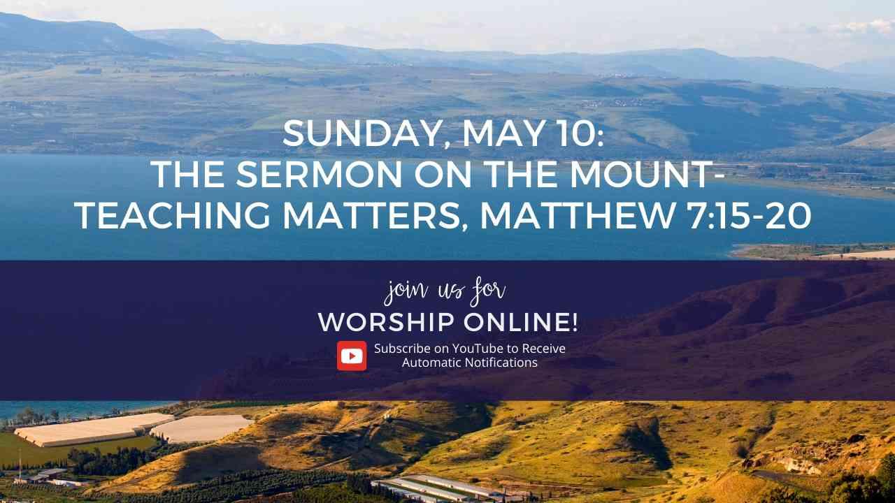 The Sermon on the Mount 15- Teaching Matters