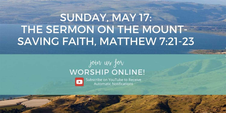 The Sermon on the Mount 16: Saving Faith
