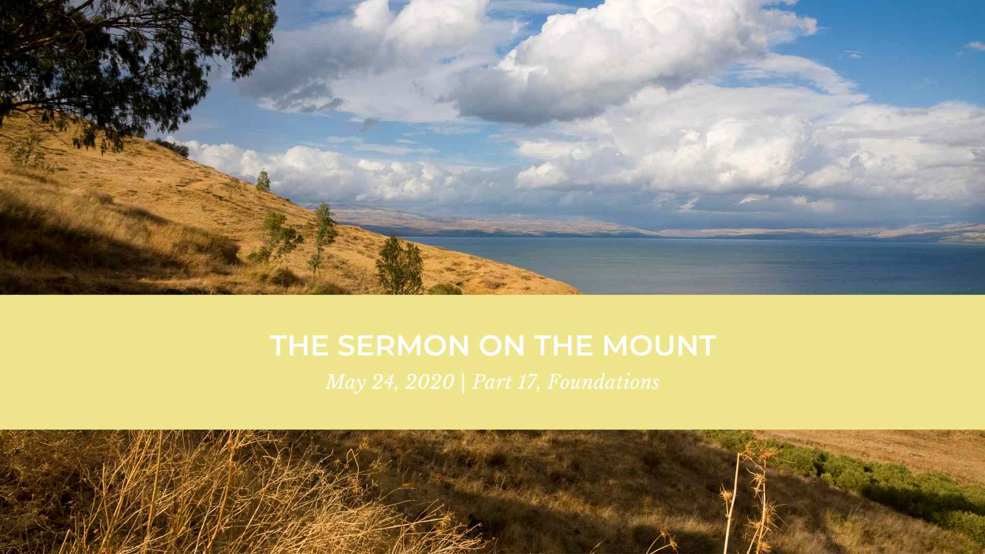 The Sermon on the Mount 17- Foundations
