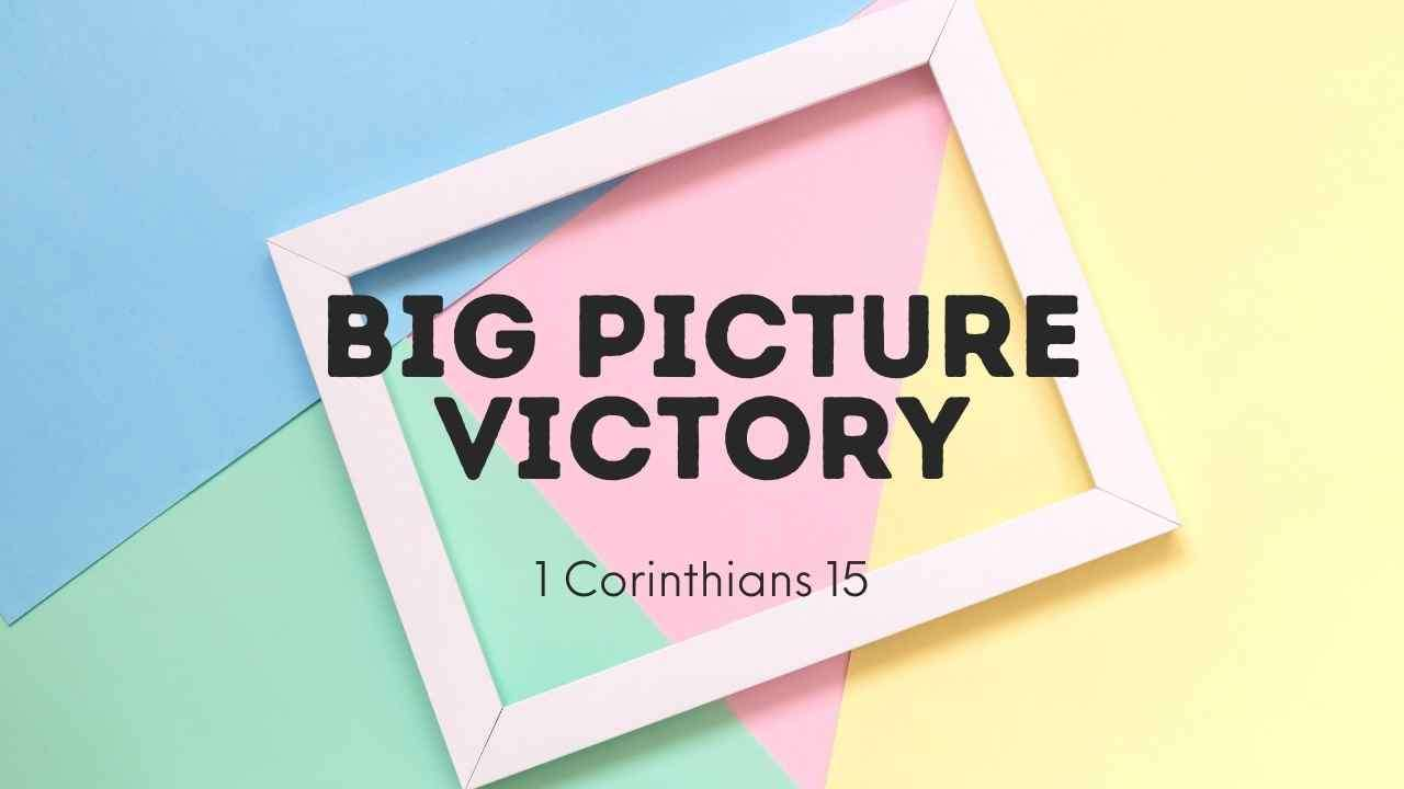 Big Picture Victory