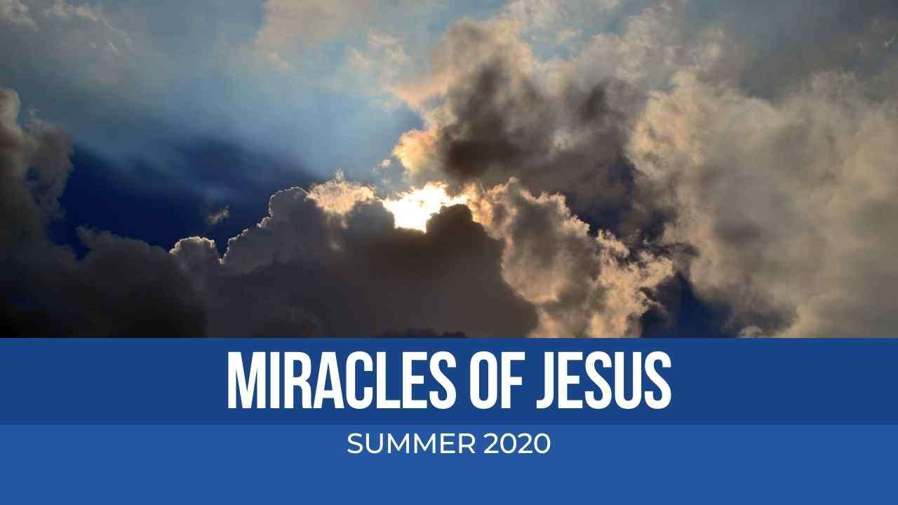Miracles of Jesus, Part 4
