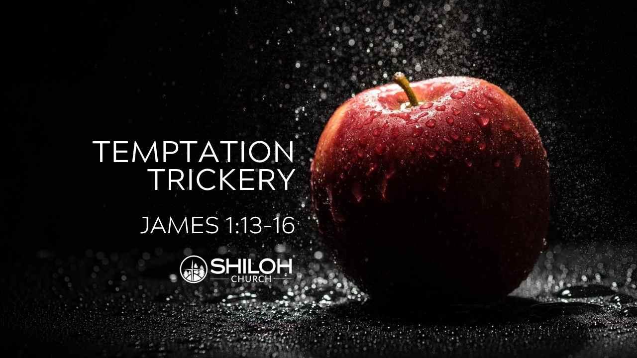 Temptation Trickery
